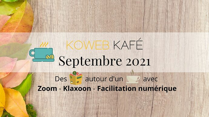Koweb Kafé - Septembre 2021